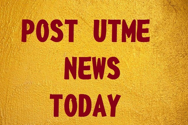 Schools That Have Released Their Post UTME Form for 2021/2022